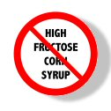 High Fructose Corn Syrup - Don't Bring it Home